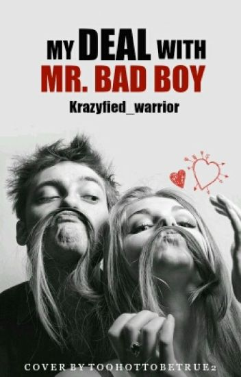 My Deal With Mr Bad Boy