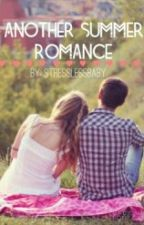 Another Summer Romance {Unedited} by StressLessBaby