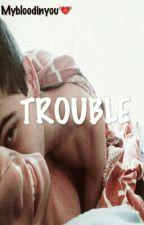 Trouble [Jaidefinichon] ; Ednaiko+Yelo by Mybloodinyou