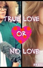 True love or no love (Perri kiely fanfic) by erinandalex
