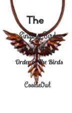 The Singing Bird and the Order Of Birds *HP Love Story* B5 |Completed| by CookieOwl