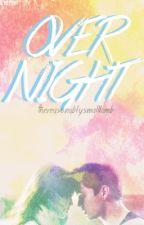 Overnight by thereasonablysmall