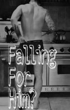 Falling For Him? {BoyXBoy} by AbsolutelySomebody