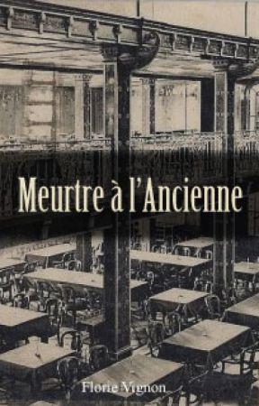 Meurtre à l'Ancienne by Florie_LaNife