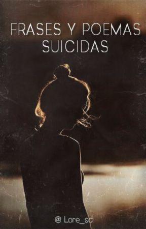 Frases Y Poemas Suicidas Lore Guevara Wattpad