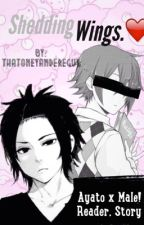 SheddingWings. [Ayato x Male!Reader] by ThatOneYandereGuy