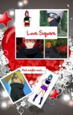 Love Square ~ Naruto Fan Fiction by YunaSaya