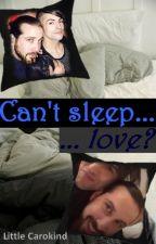 Can't Sleep... Love? (Mavi) by LittleCarokind