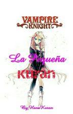 La Pequeña Kuran (Vampire Knight) [TERMINADA] by AleAle1425