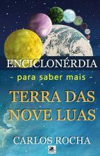 Enciclonérdia - Terra das Nove Luas by carlosmrocha