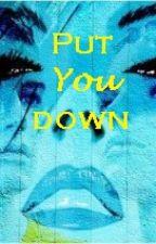 Put You Down by iNggieside