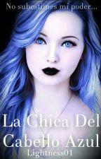 La Chica Del Cabello Azul (PI #1) © by Lightness01