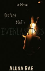 Our Paper Boat's Everlastings #youngadult by Aluna_Rae