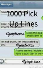 1000 Pick Up Lines by jaydiexcx