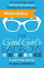 The Alternate Ending; The Good Girl's Bad Boys: The Good The Bad And The Bullied by MayraPal