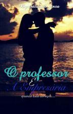 O Professor E A Empresária by unicornio_cinza