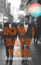 How I Hate You [ManxMan] by FionaJohn