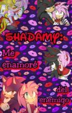 Shadamy: Me enamoré del enemigo by Xx_Paula-Chan_xX