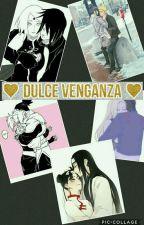 La Venganza Es Dulce by Mey_Uchiha_Dragnel