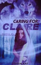 Caring For Claire by Ritlee