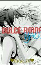 Dulce Amor YAOI -terminado - by Yuki_Han_26
