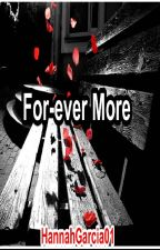 Forever More by HannaGarcia01