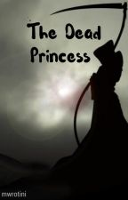 The Dead Princess by mwrotini