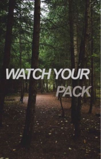 Watch Your Pack