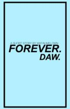 Forever. Daw. (Short story) by watahmelown