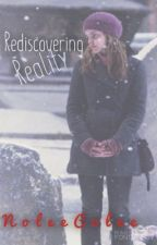 Rediscovering Reality by The_Secret_Witch