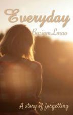 Everyday by iamLmao