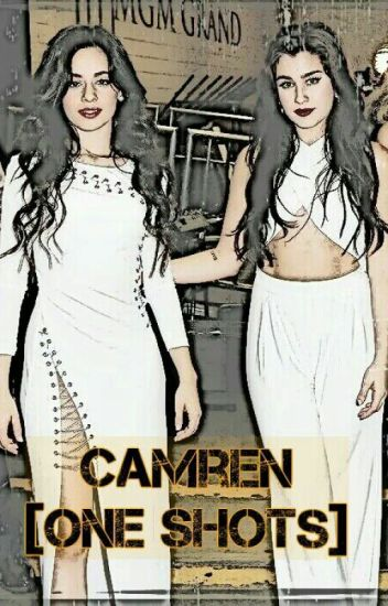 Camren - One Shots