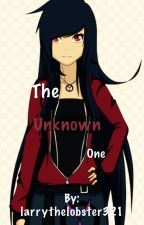 The Unknown One [ Naruto FanFiction ] BOOK THREE of The One series by larrythelobster321