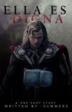 Ella es digna ➳ Thor «oneshot» by -summers