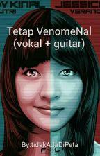 Tetap VenomeNal (vokal + guitar) by tidakAdaDiPeta