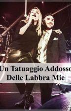 Un Tatuaggio Addosso Delle Labbra Mie by bremma_is_a_promise