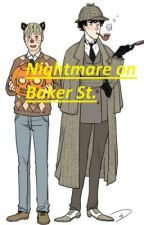 Nightmare on Baker St. by 1bluewriter1