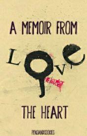 A Memoir from the Heart by PensAndCookies