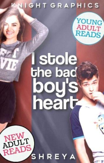I Stole the Bad Boy's Heart ♡