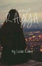 RAYYA [ending] by SashieRahma