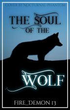 The Soul of the Wolf by Fire_Demon13