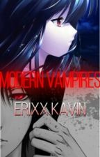 Modern Vampires(Completed) by ErixxKavin