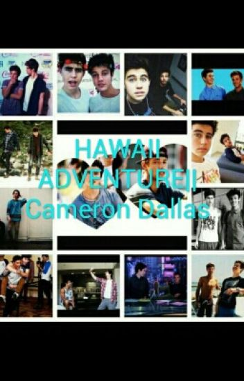 Hawaii Adventure•||Cameron Dallas||•