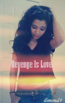 Revenge Is Love (Mindless Behavior Story)