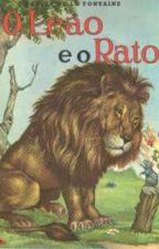 O Leão e o Rato-Arthur Carvalho by Arthur4232
