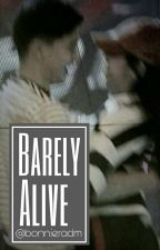 Barely Alive by bonnieradm