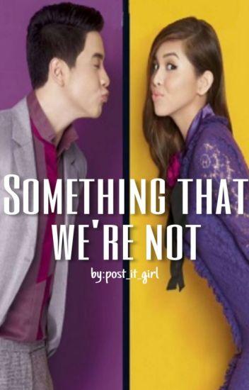 Something That We're Not
