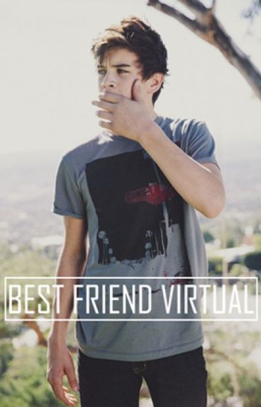 Best Friend Virtual ➵ H.G
