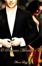 O primeiro ministro e eu (livro finalizado) by AnnaLuzz1