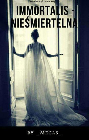 Immortalis - Nieśmiertelna